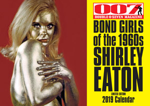 007 MAGAZINE  BOND GIRLS of the 1960s SHIRLEY EATON Limited Edition 2019 Calendar