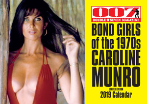 007 MAGAZINE BOND GIRLS of the 1970s CAROLINE MUNRO Limited Edition 2019 Calendar