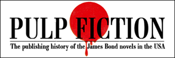 PULP FICTION - The publishing history of the James Bond novels in the USA
