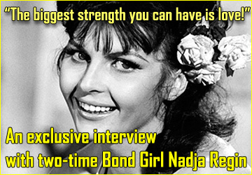 An exclusive interview with two-time Bond Girl Nadja Regin