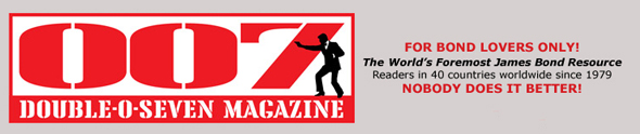 007 MAGAZINE - The World's Foremost James Bond Resource!
