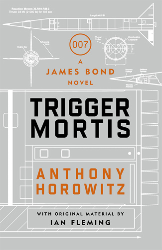 TRIGGER MORTIS by Anthony Horowitz with original material by Ian Fleming