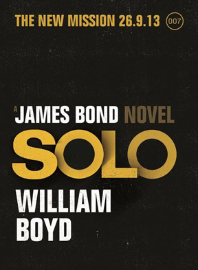 SOLO - The new James Bond novel by William Boyd
